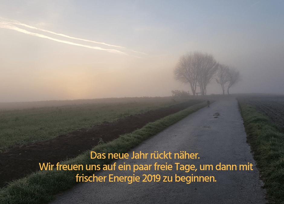 Im neuen Jahr mit frischer Energie wieder für Sie da!