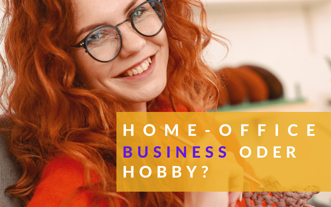 Home-Office – Business oder Hobby?